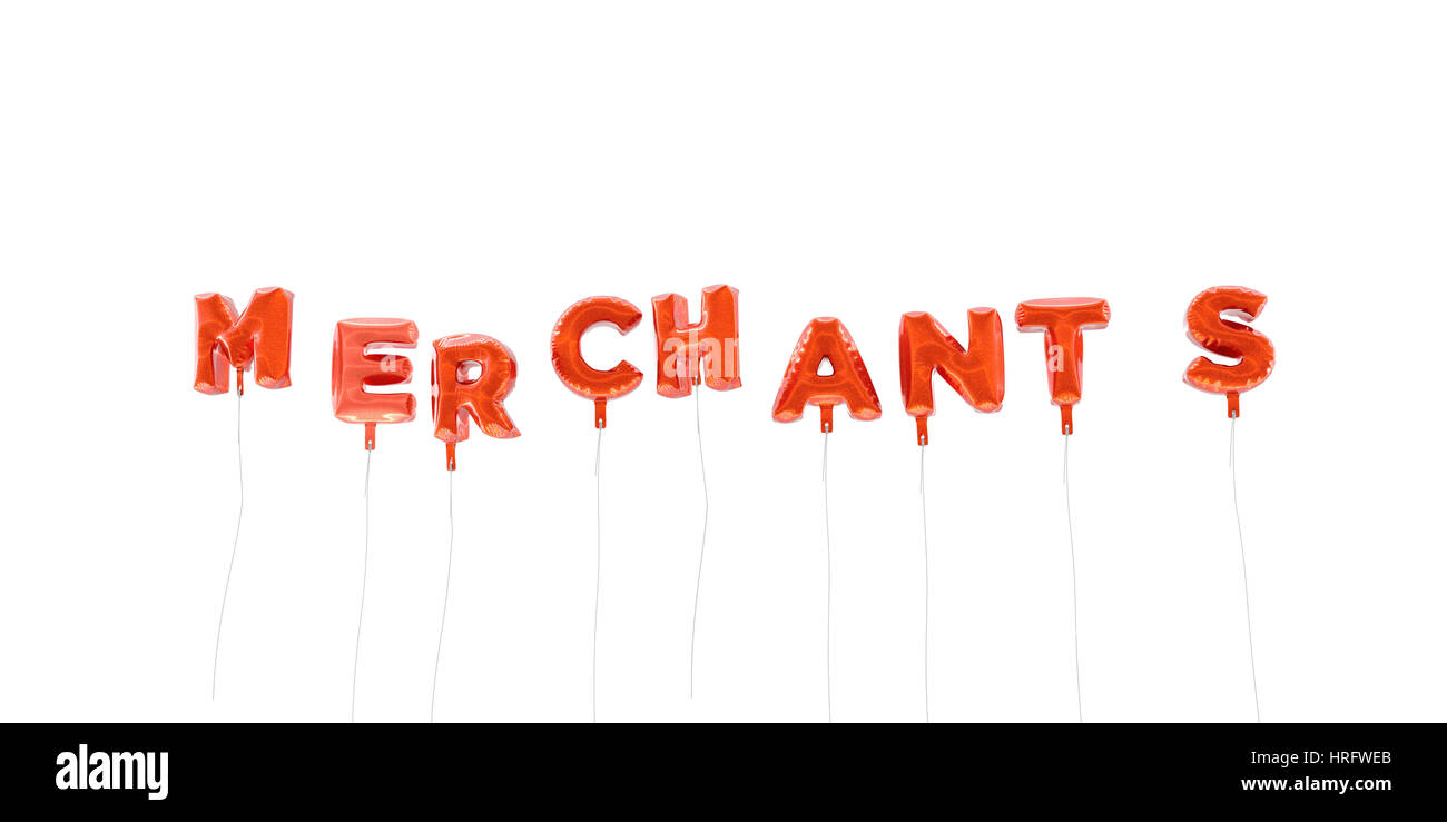 MERCHANTS - word made from red foil balloons - 3D rendered.  Can be used for an online banner ad or a print postcard. - Stock Image