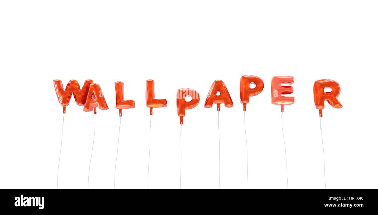 Wallpaper Word Made From Red Foil Balloons 3d Rendered Can Be
