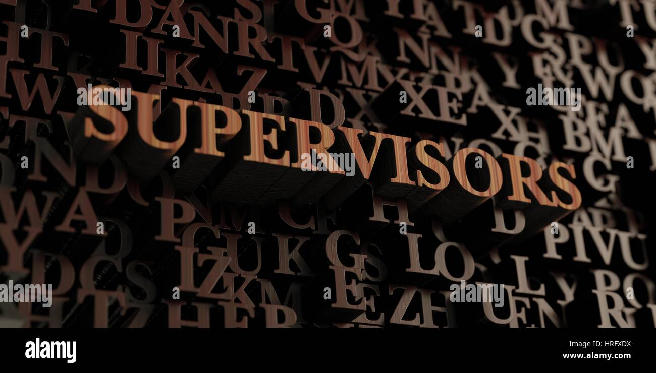 Supervisors - Wooden 3D rendered letters/message.  Can be used for an online banner ad or a print postcard. - Stock Image