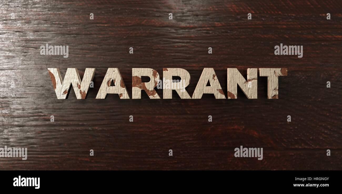 Warrant - grungy wooden headline on Maple - 3D rendered