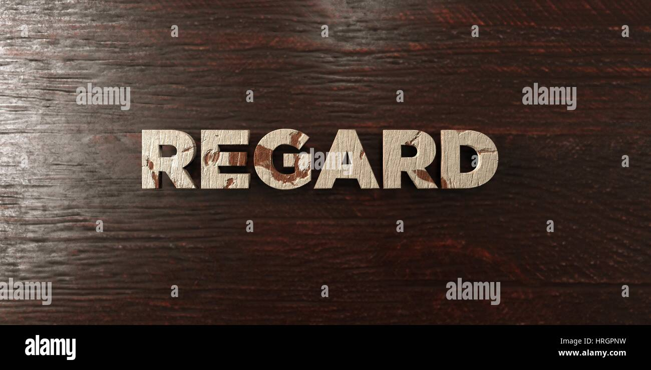 Regard - grungy wooden headline on Maple  - 3D rendered royalty free stock image. This image can be used for an - Stock Image