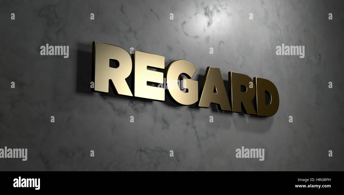 Regard - Gold sign mounted on glossy marble wall  - 3D rendered royalty free stock illustration. This image can - Stock Image