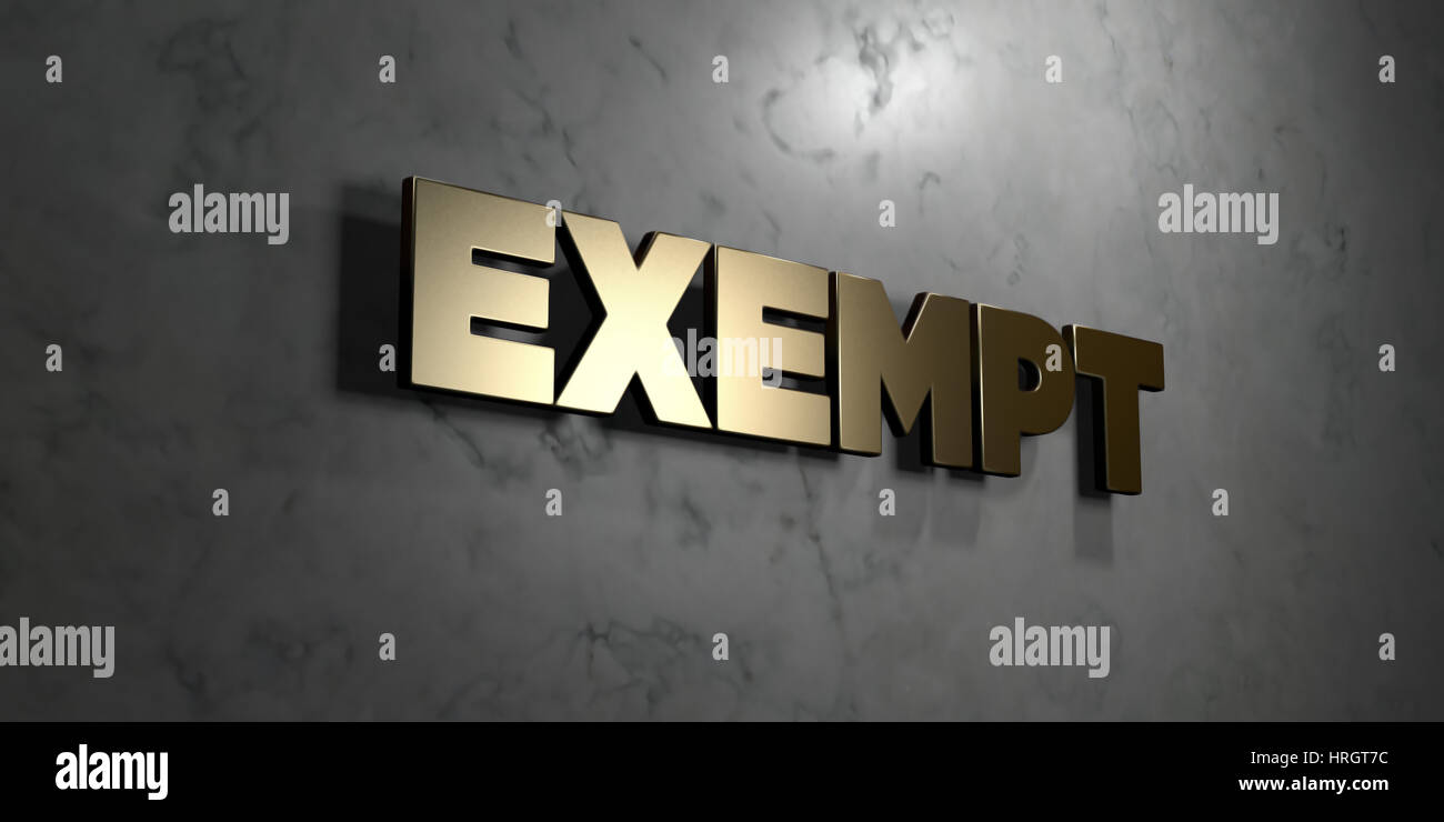 Exempt - Gold sign mounted on glossy marble wall  - 3D rendered royalty free stock illustration. This image can - Stock Image