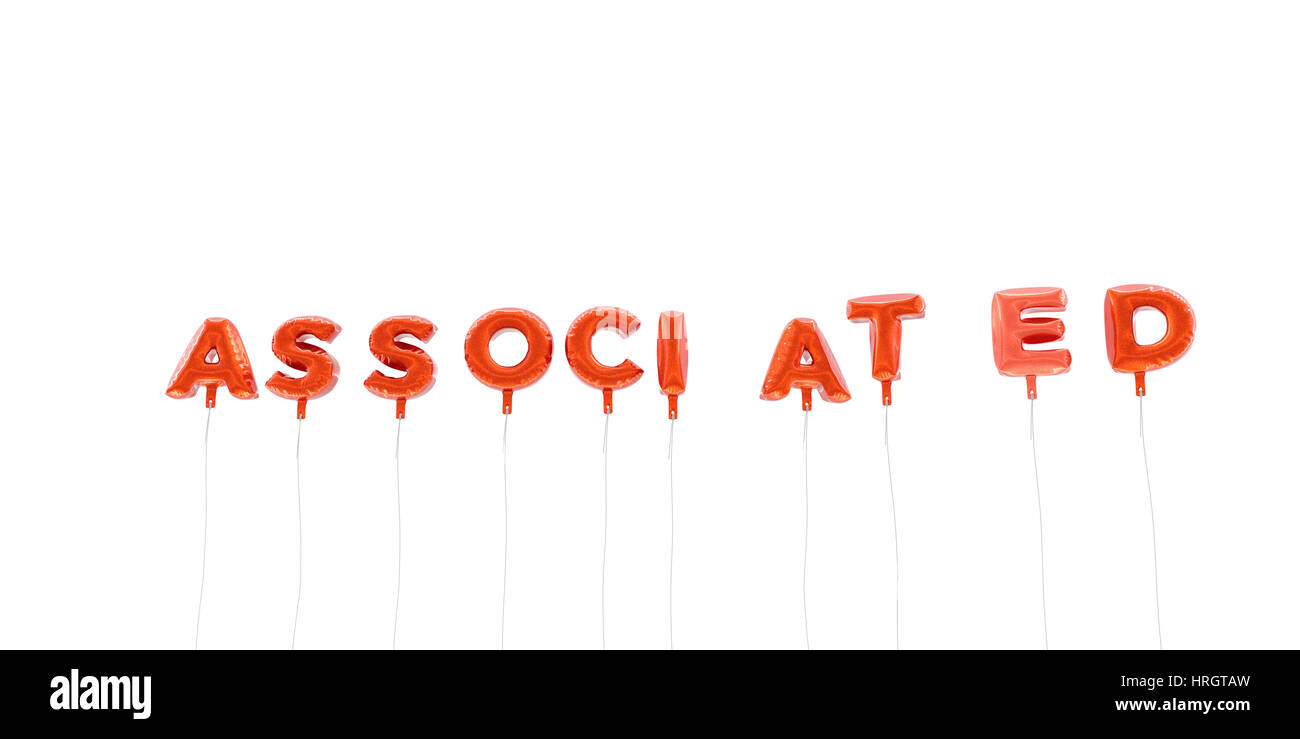 ASSOCIATED - word made from red foil balloons - 3D rendered.  Can be used for an online banner ad or a print postcard. - Stock Image