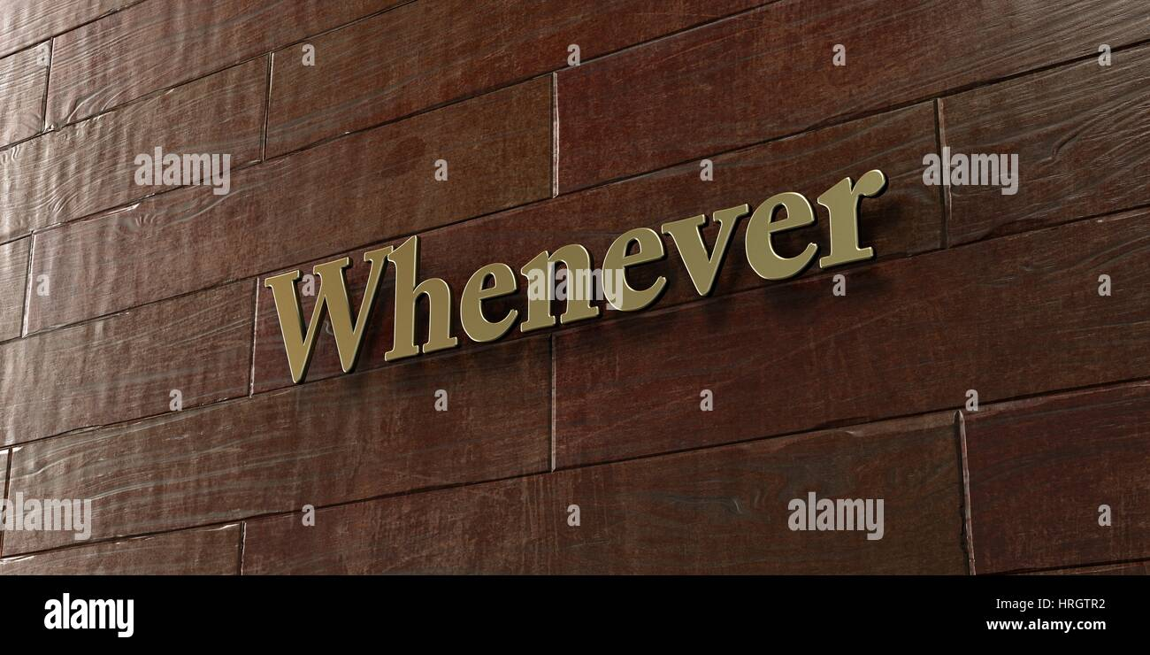 Whenever - Bronze plaque mounted on maple wood wall  - 3D rendered royalty free stock picture. This image can be - Stock Image