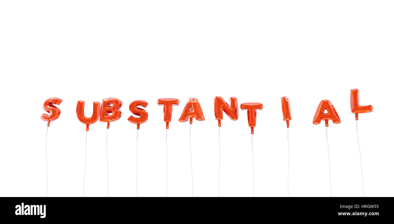 SUBSTANTIAL - word made from red foil balloons - 3D rendered.  Can be used for an online banner ad or a print postcard. - Stock Image