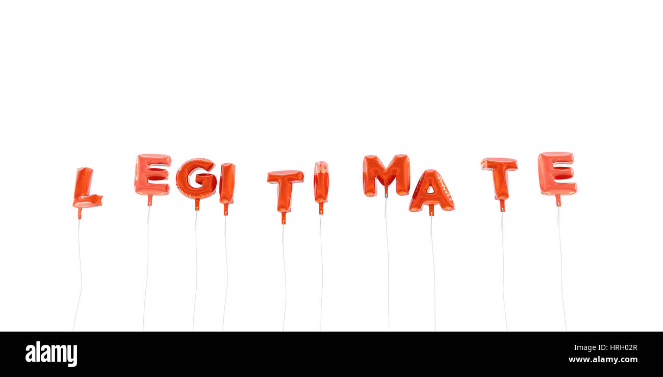 LEGITIMATE - word made from red foil balloons - 3D rendered.  Can be used for an online banner ad or a print postcard. - Stock Image