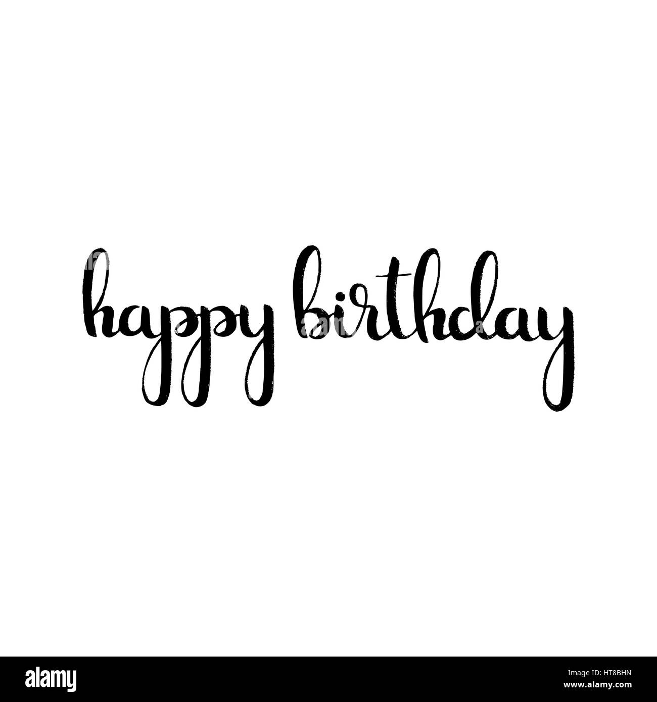 Happy Birthday Handwritten Lettering Modern Vector Hand Drawn Calligraphy Isolated On White Background For Your Postcard Or Greeting Card Design