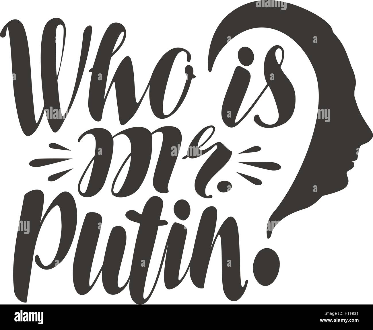 Famous saying, Who is mr. Putin. Russia, politics concept. Lettering, calligraphy vector illustration - Stock Image