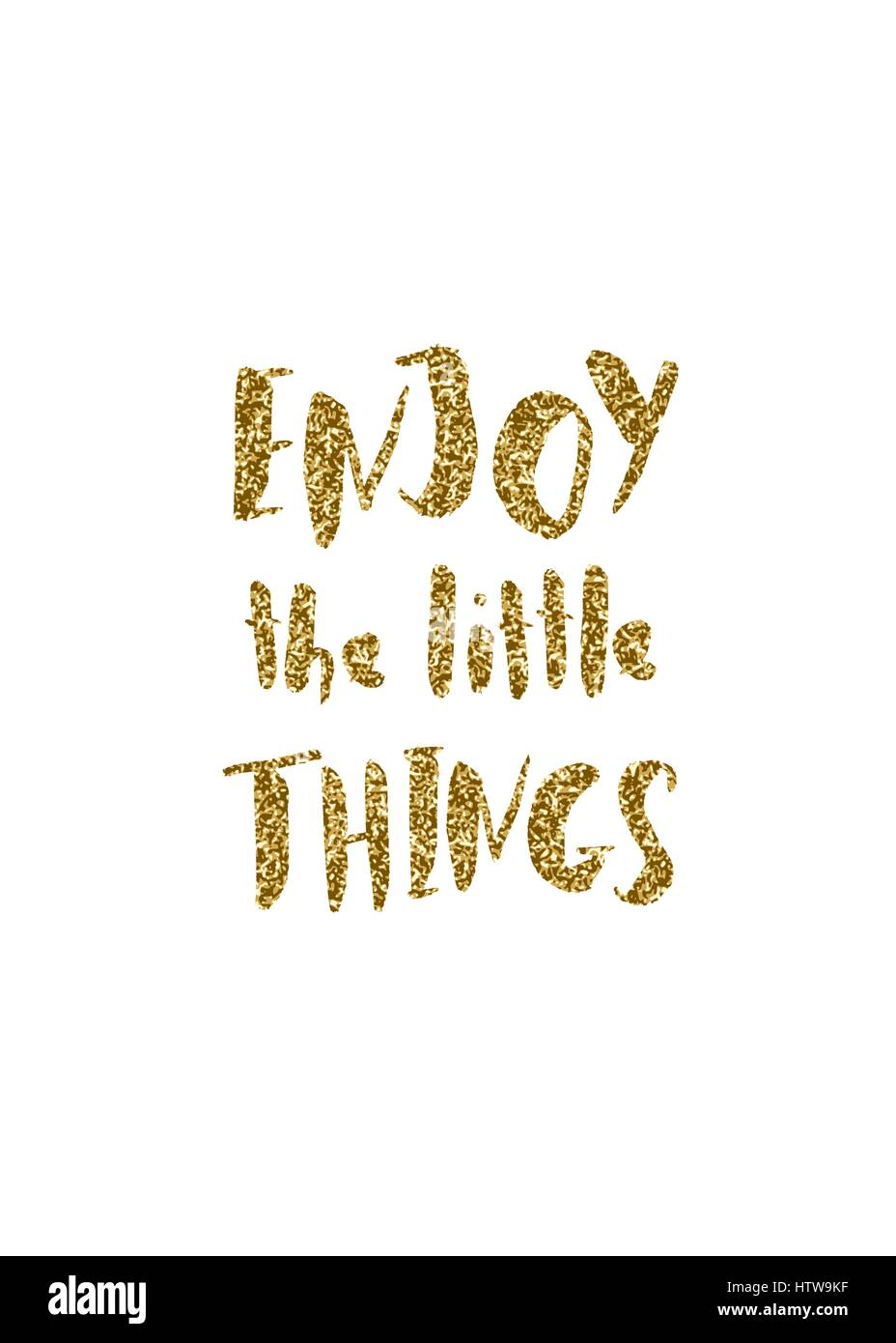 Enjoy The Little Things   Inspirational Quote Poster Design. Hand Lettered  Text In Gold Glitter On White.