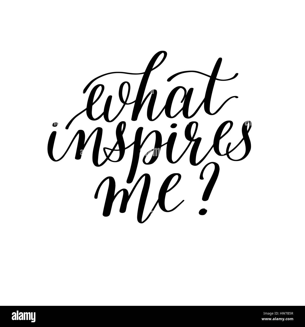 what inspires me? - hand written lettering motivation positive q - Stock Vector