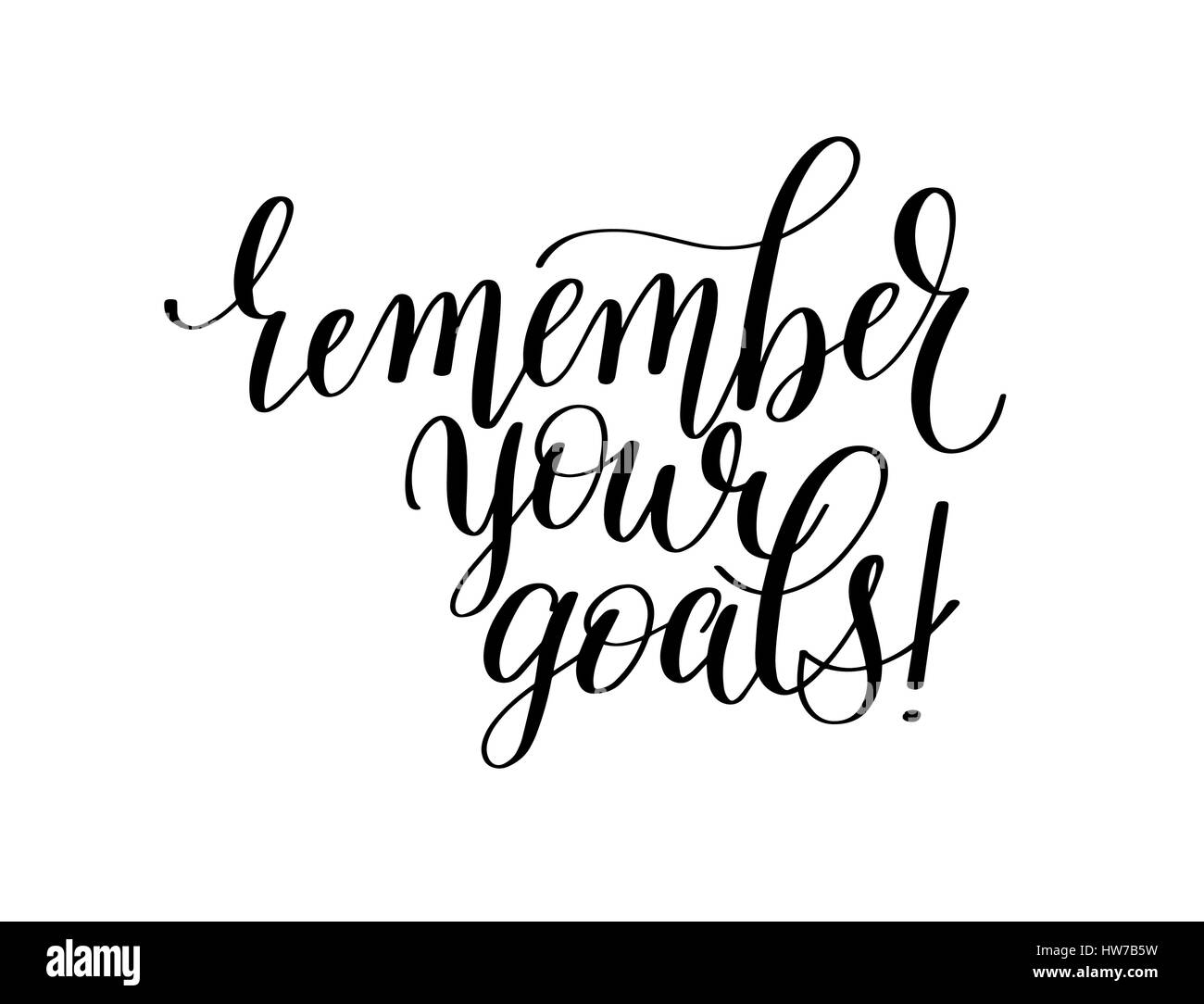 remember your goals - hand written lettering motivation positive - Stock Vector
