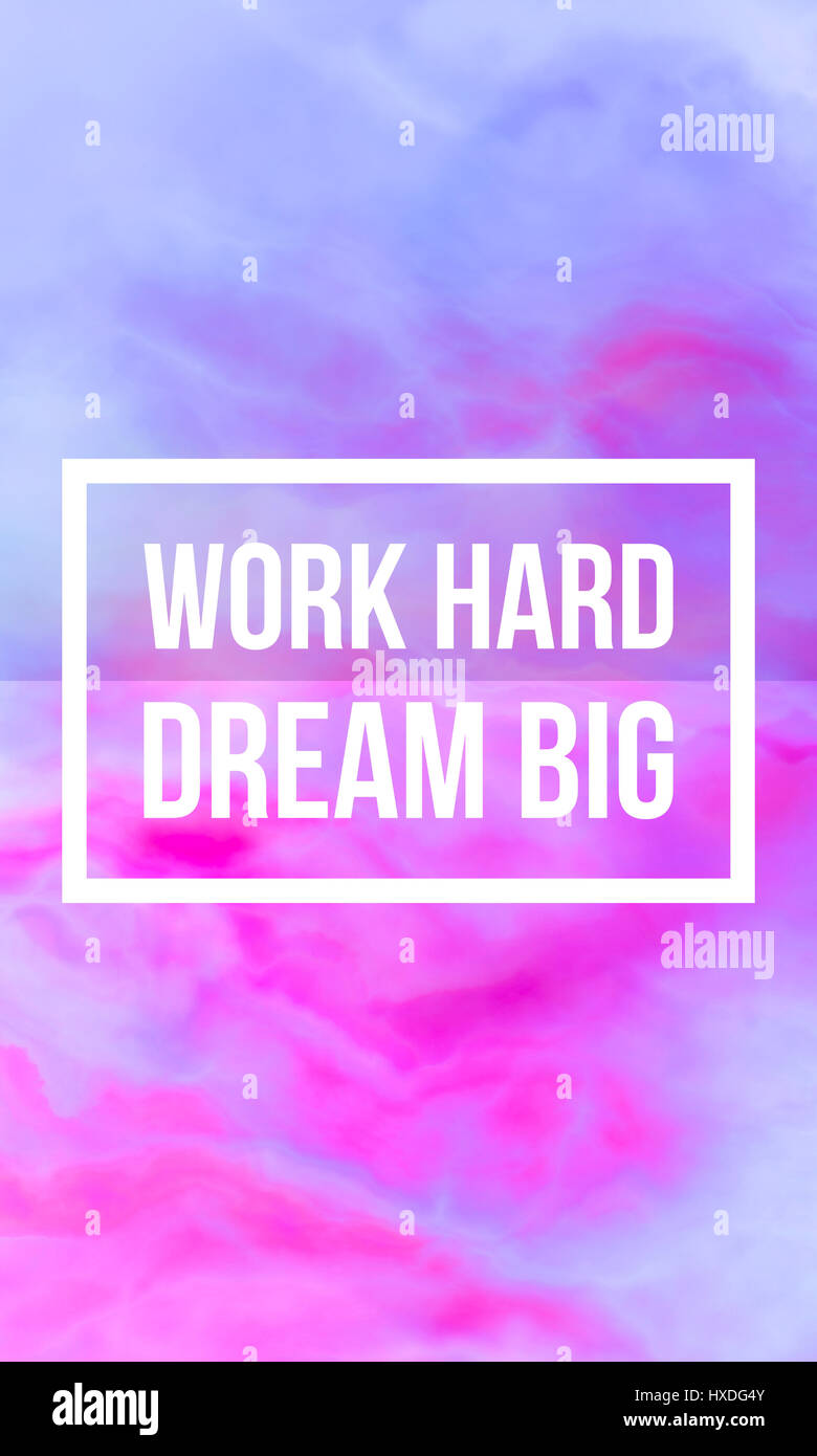 Work hard dream big motivational quote on abstract liquid ...