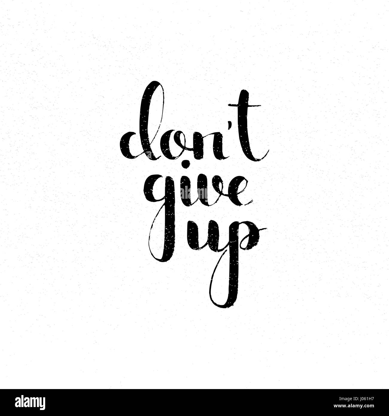 Don't give up handwritten lettering. Inspirational and motivational quote. Modern vector hand drawn calligraphy - Stock Vector