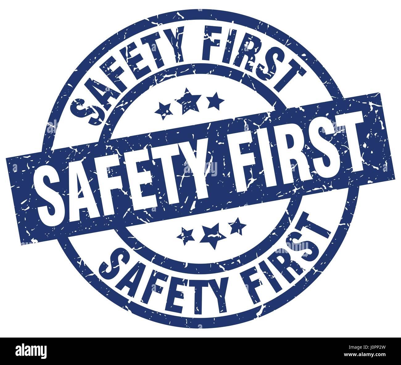 Safety First Blue Round Grunge Stamp Stock Vector Image Art Alamy