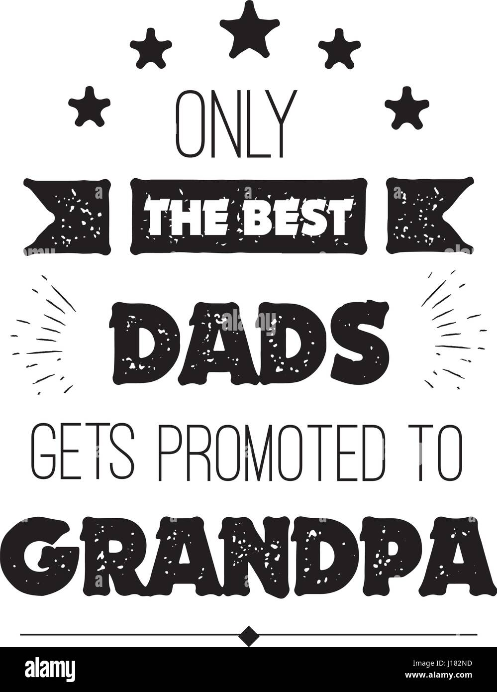 vector quote only the best dads get promoted to grandpa stock