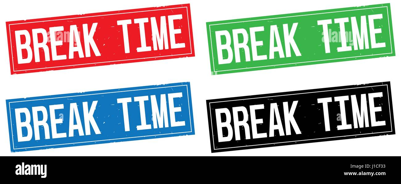 BREAK TIME Text On Rectangle Stamp Sign In Color Set