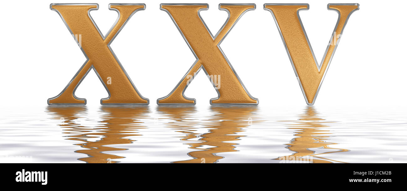 Roman numeral XXV, quinque et viginti, 25, twenty five ...