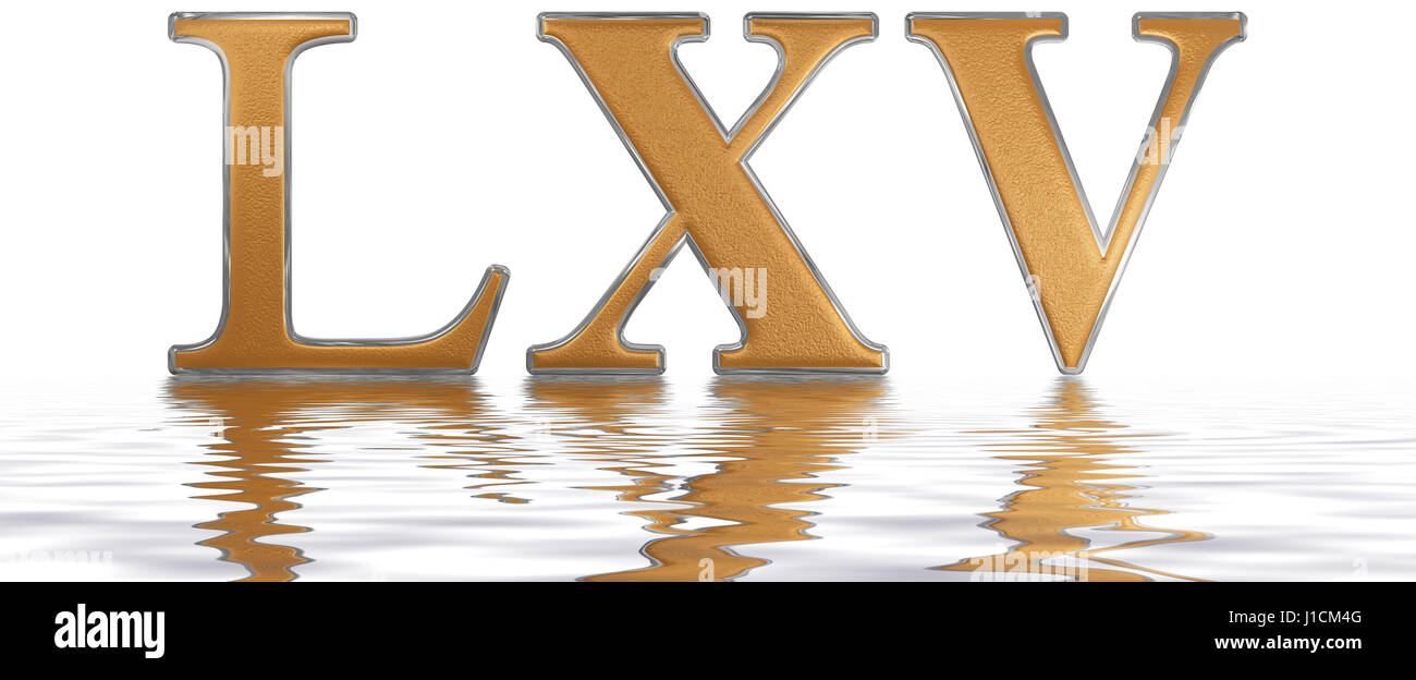 Roman numeral LXV, quinque et sexaginta, 65, sixty five, reflected on the water surface, isolated on  white, 3d - Stock Image