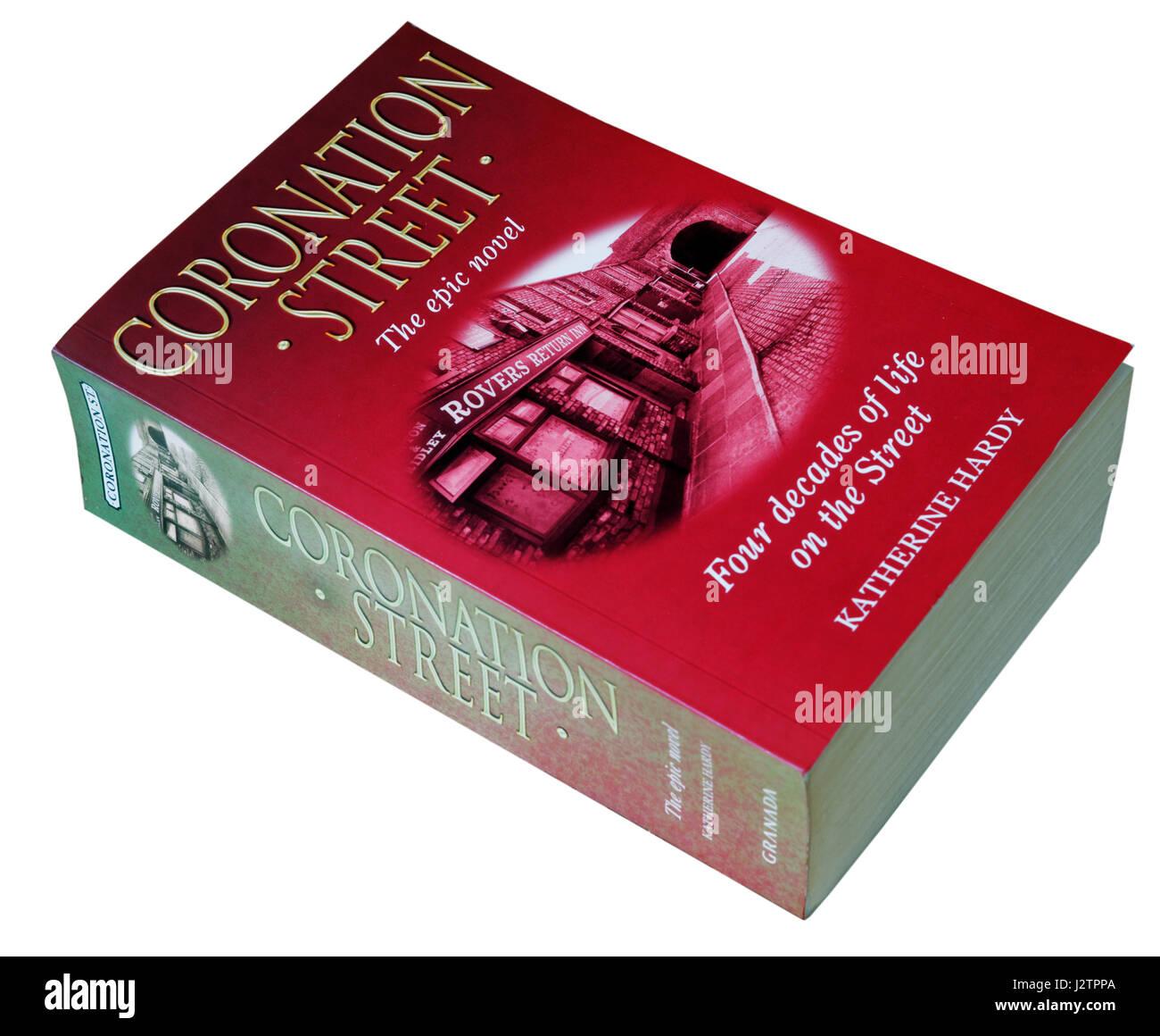 Coronation Street: The Epic Novel by Katherine Hardy - Stock Image