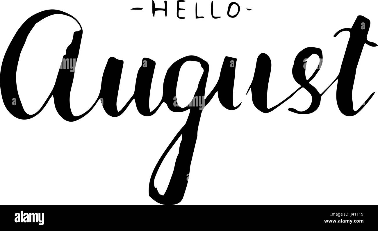 Hello August Lettering Print. Summer Minimalistic Illustration. Isolated  Calligraphy On White Background. Can Be Used For Poster, Calendar, Cards  Etc.