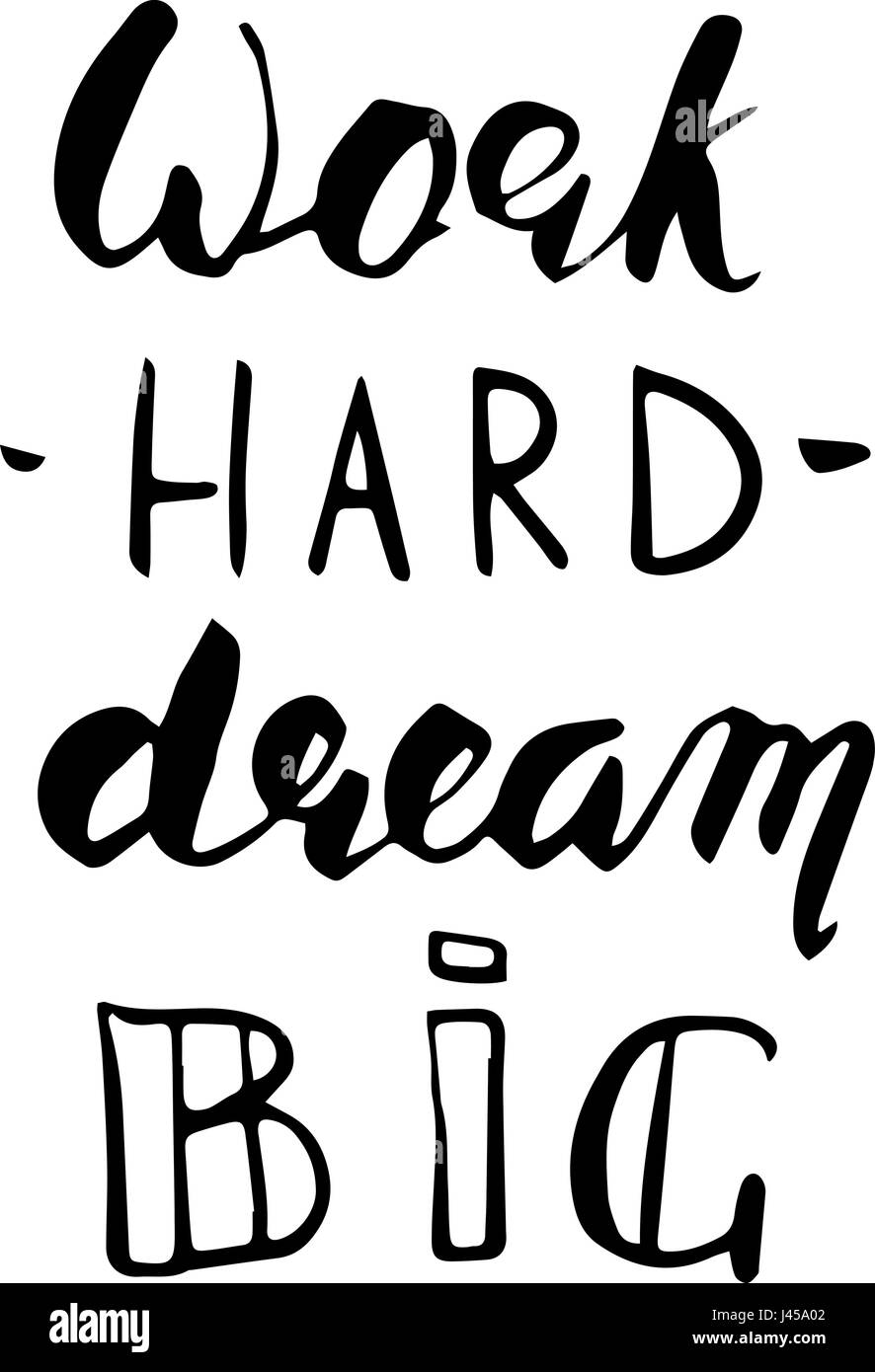 Work Hard Dream Big Lettering. Motivational Quote Isolated Black Letters On  White. Modern Brush Calligraphy Style.