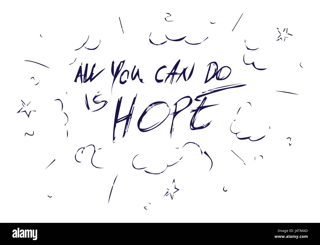 Inspirational quote - All you can do is hope. For postcard and poster graphic design. - Stock Image