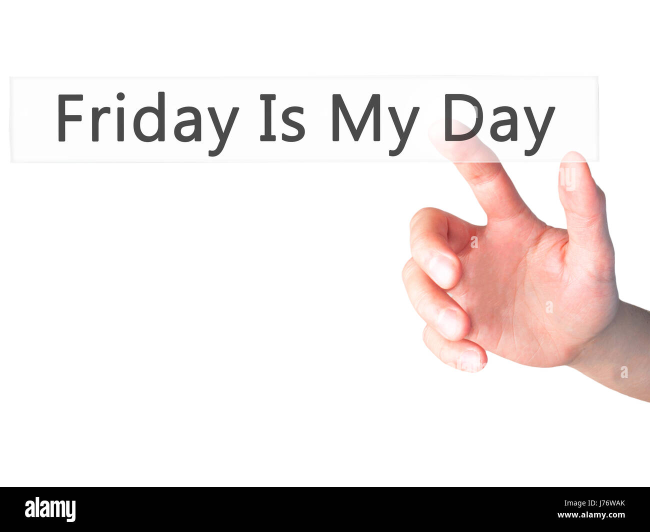 Friday Is My Day - Hand pressing a button on blurred background concept . Business, technology, internet concept. - Stock Image