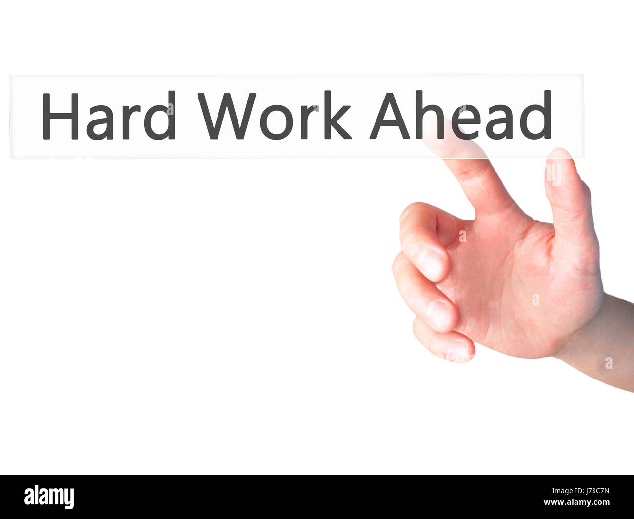 Hard Work Ahead - Hand pressing a button on blurred background concept . Business, technology, internet concept. - Stock Image
