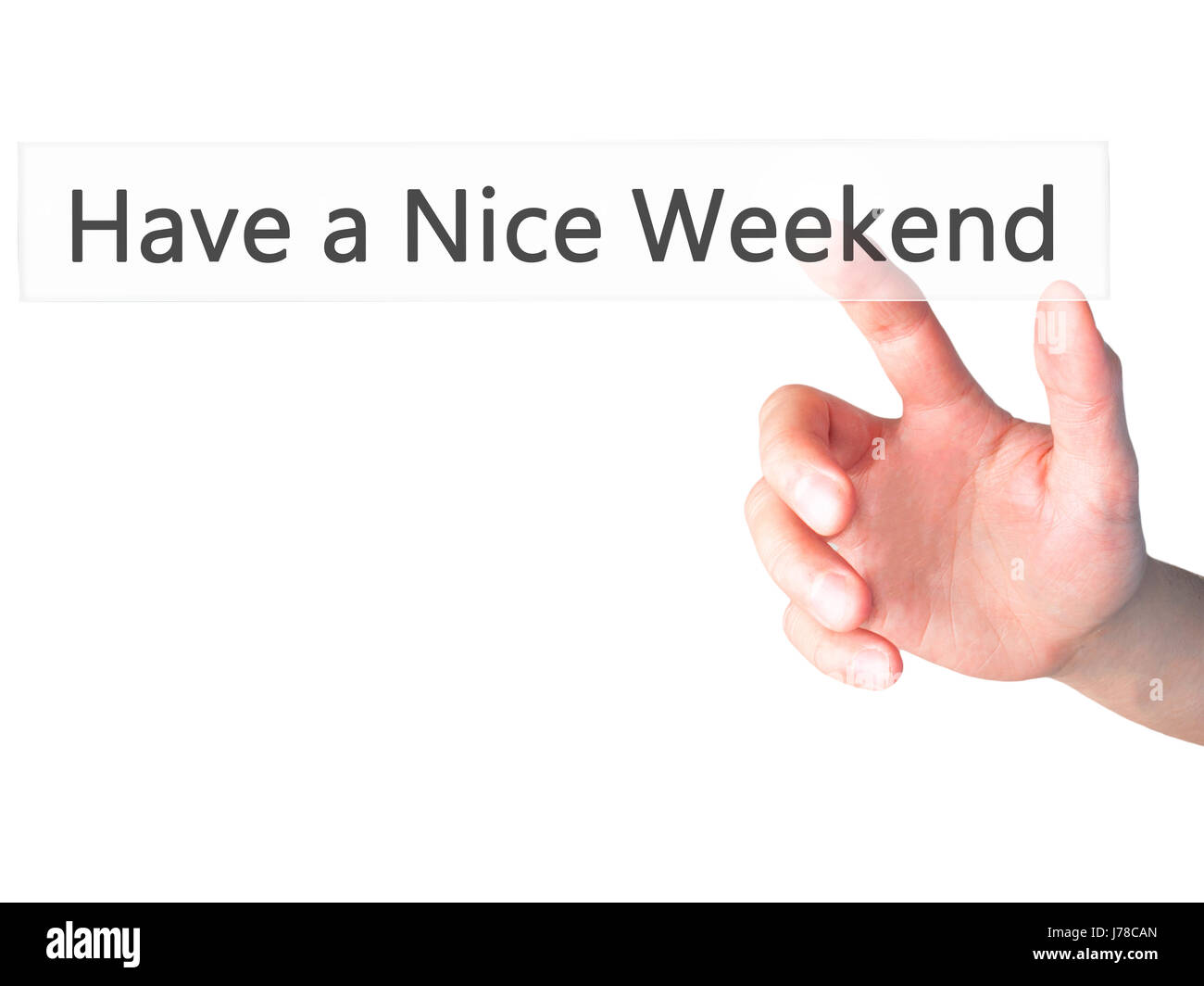 Have a Nice Weekend - Hand pressing a button on blurred background concept . Business, technology, internet concept. - Stock Image