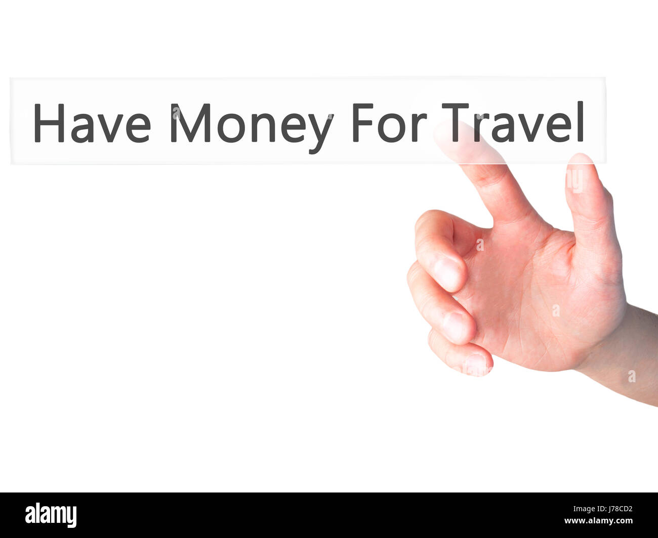 Have Money For Travel - Hand pressing a button on blurred background concept . Business, technology, internet concept. - Stock Image