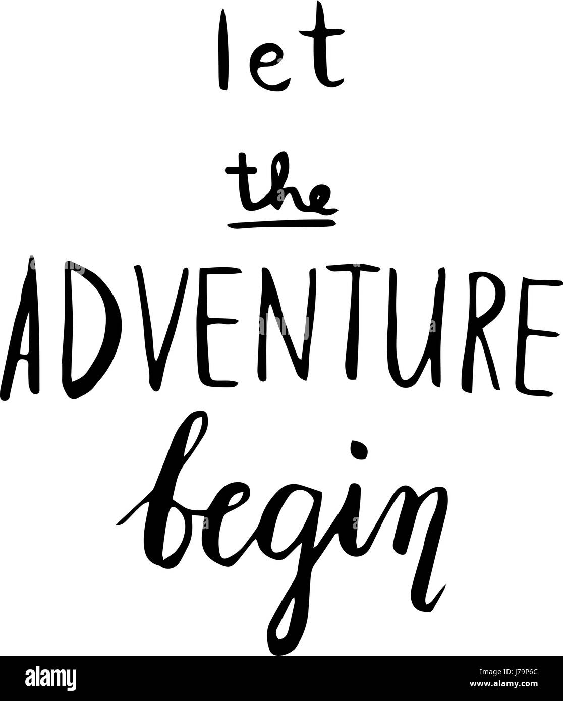 The Adventure Begins Life Style Inspiration Quotes Lettering Stock