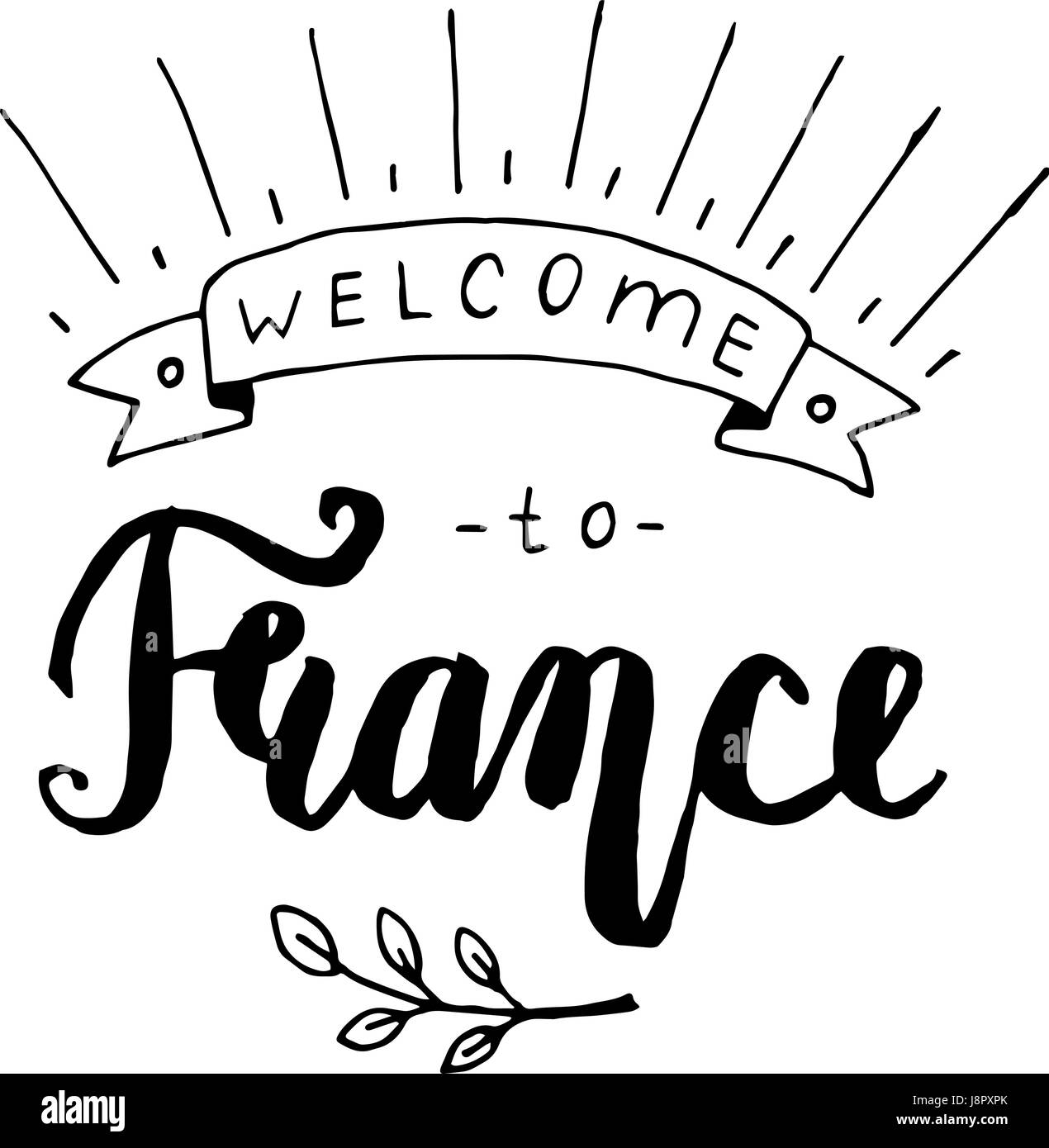 Hand Drawn Lettering Typography Poster Welcome To France Travel Quote Modern Brush Style Vector Illustration