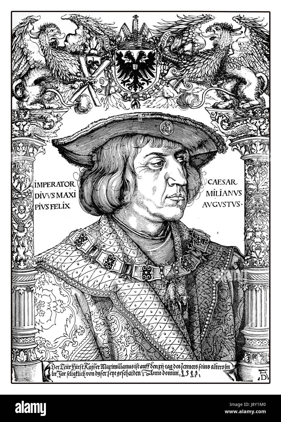 Holy Roman Emperor Maximilian I of the House of Habsburg (1459 - 1519) expanded the Habsburg influence in Europe - Stock Image