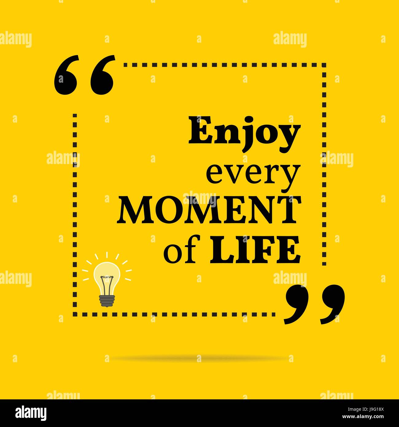 Inspirational Motivational Quote Enjoy Every Moment Of Life Simple