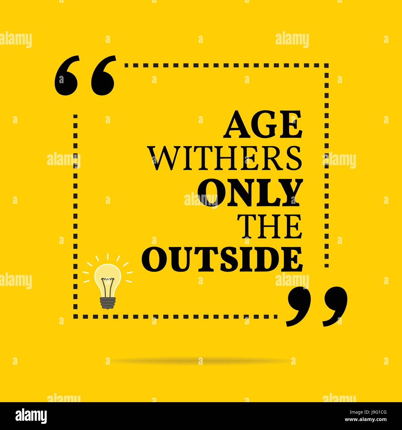 Inspirational Motivational Quote Age Withers Only The Outside Stock