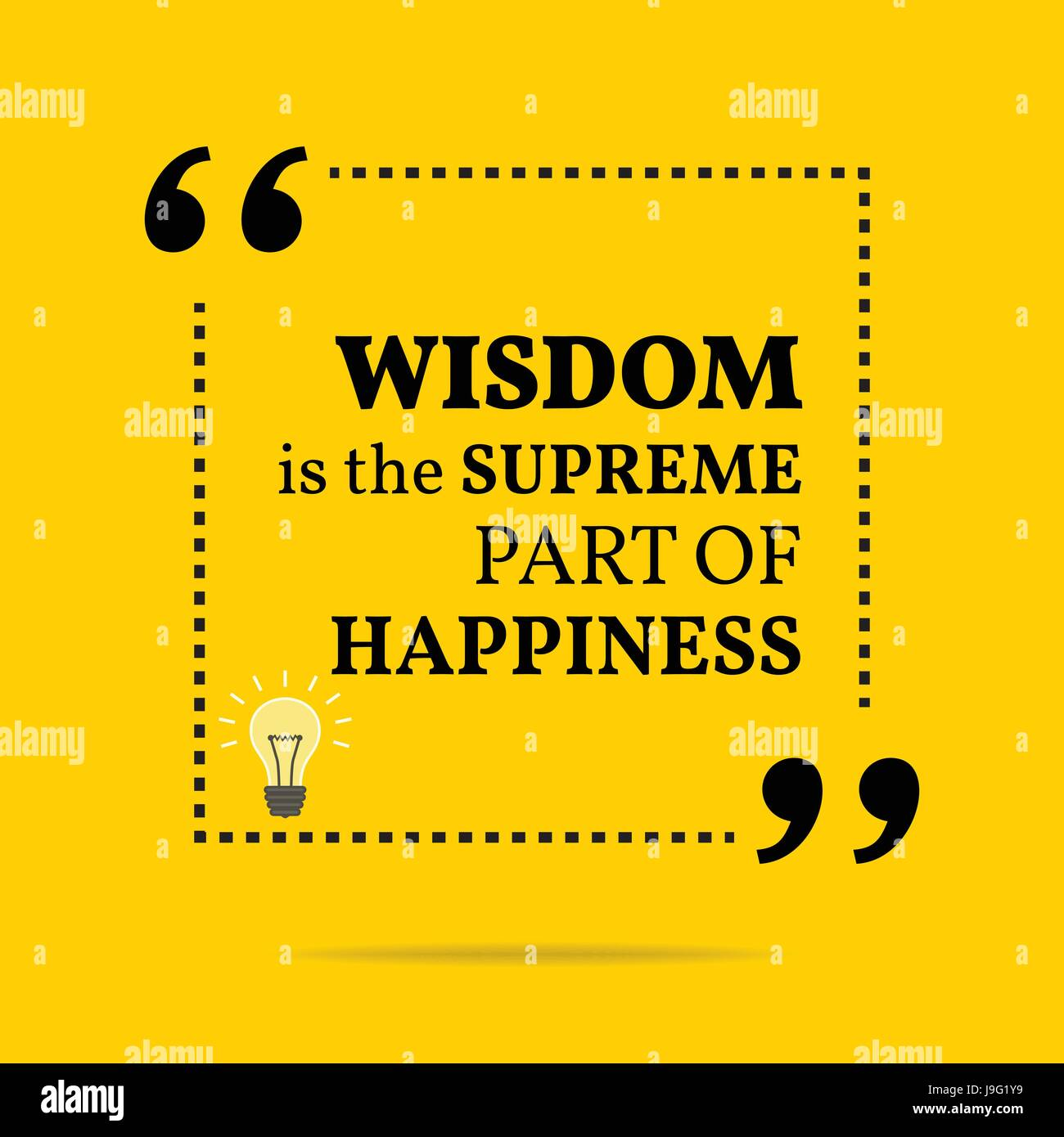 Inspirational motivational quote. Wisdom is the supreme part of happiness. Simple trendy design. - Stock Vector
