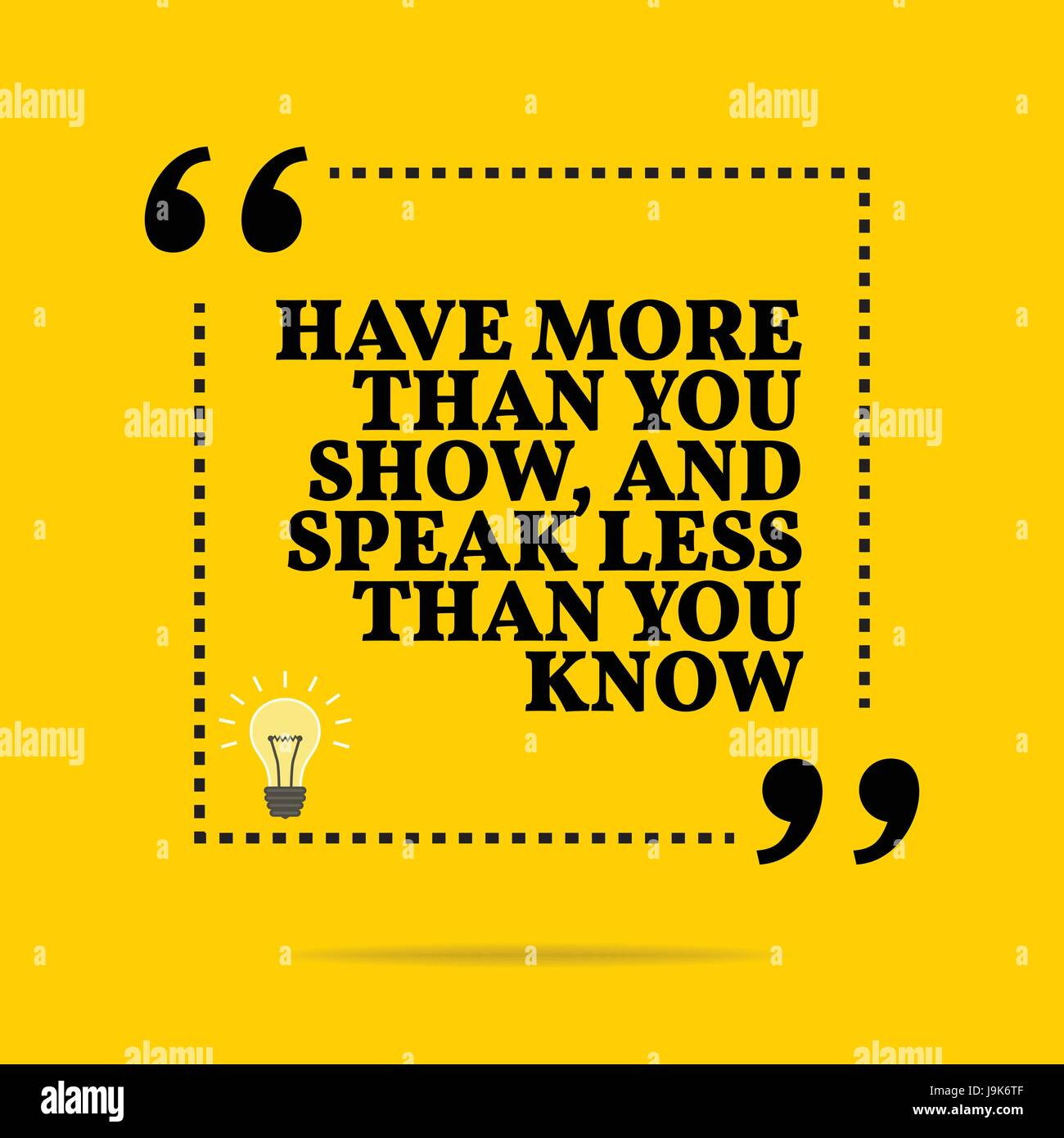 Inspirational motivational quote. Have more than you show ...