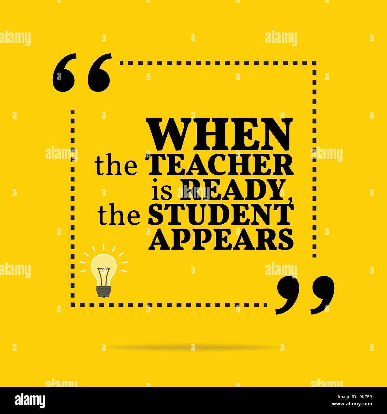 Inspirational motivational quote. When the teacher is ready, the student appears. Simple trendy design. - Stock Vector