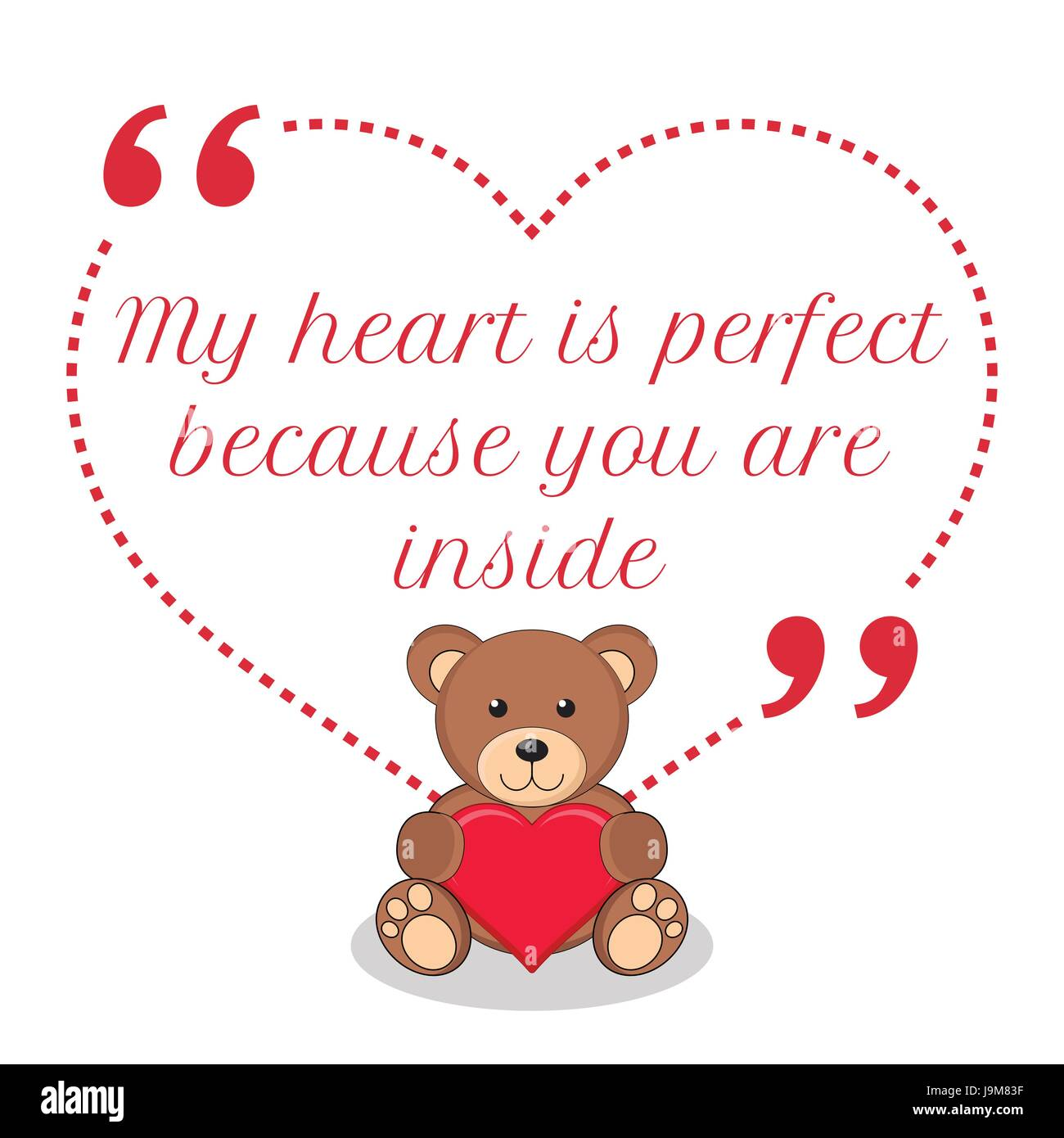 Inspirational Love Quote My Heart Is Perfect Because You Are Inside