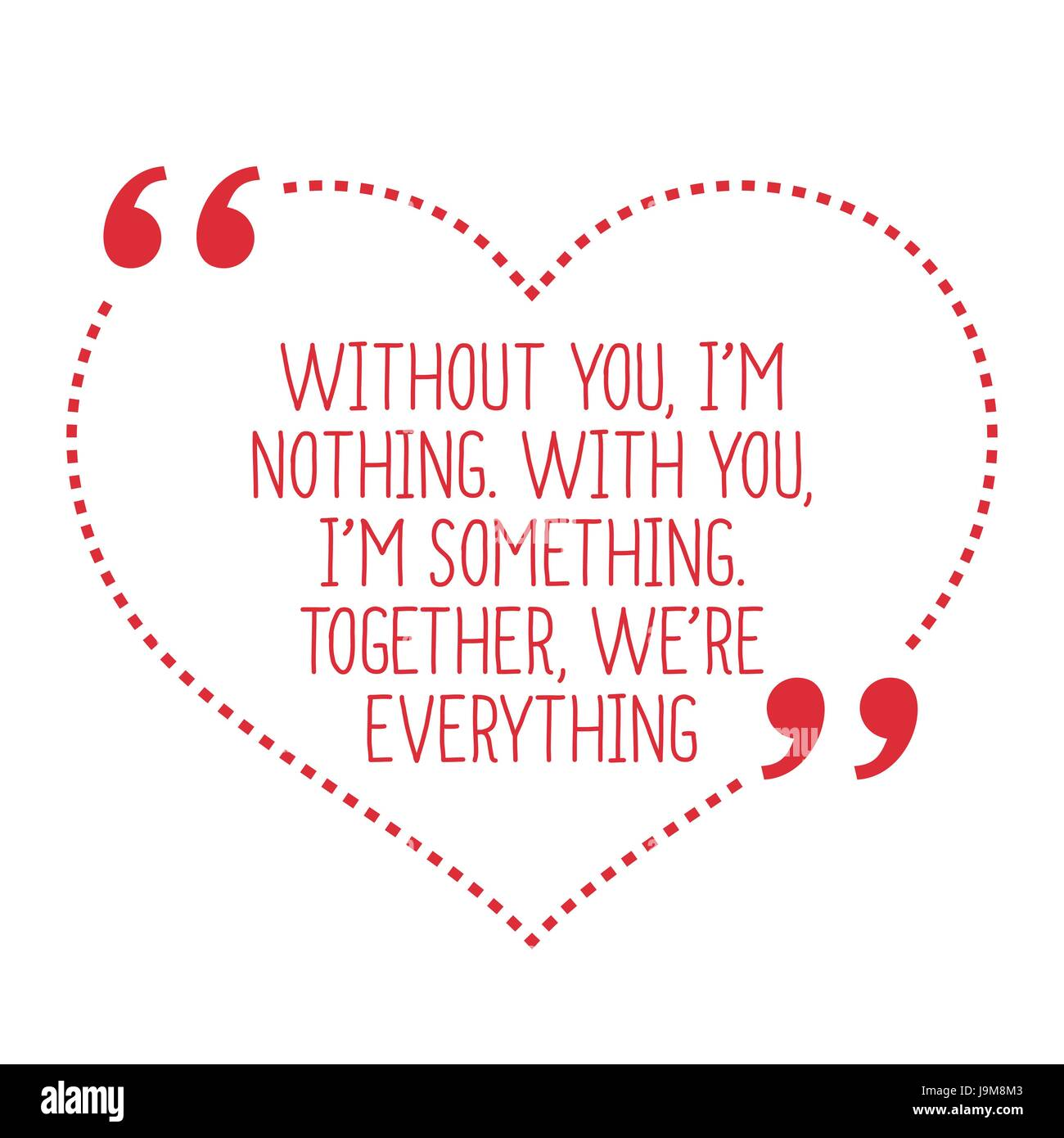 Funny Love Quote Without You Im Nothing With You Im Something