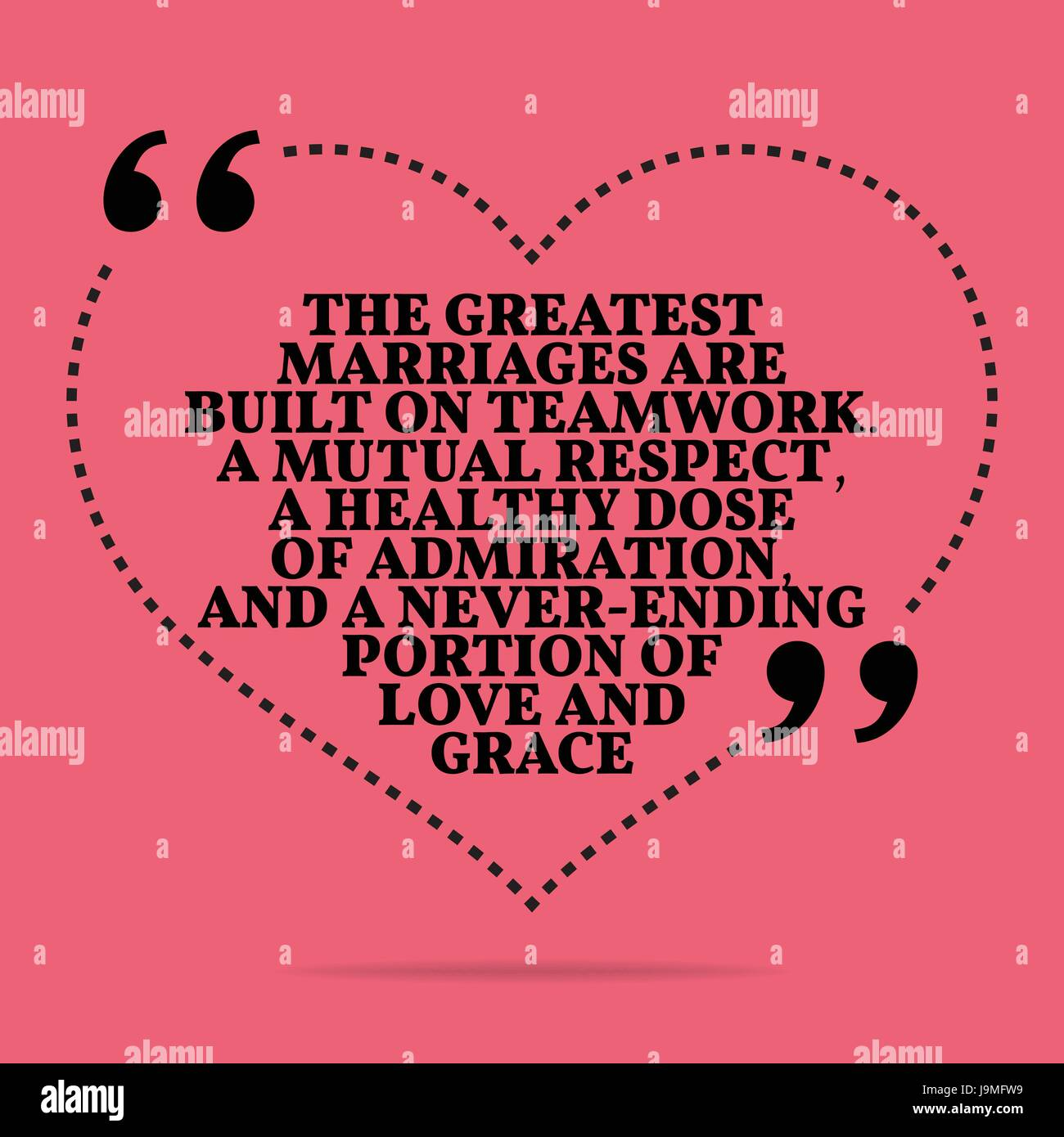 Inspirational Love Marriage Quote The Greatest Marriages Are Built On Teamwork A Mutual Respect Healthy Dose Of Admiration And Never Ending Po