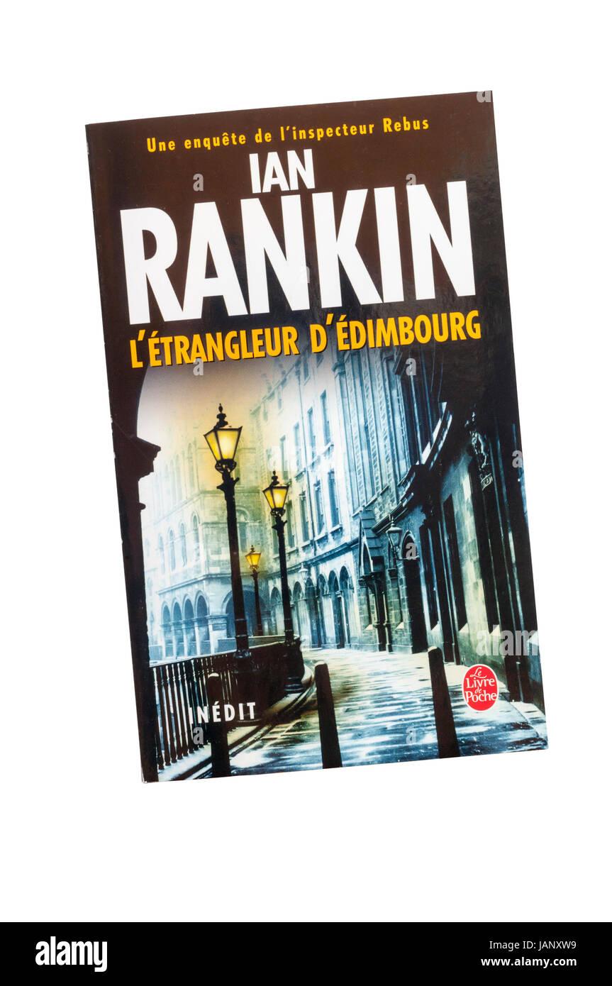 L'Étrangleur D'Édimbourg is the French translation of the Inspector Rebus novel Knots & Crosses - Stock Image