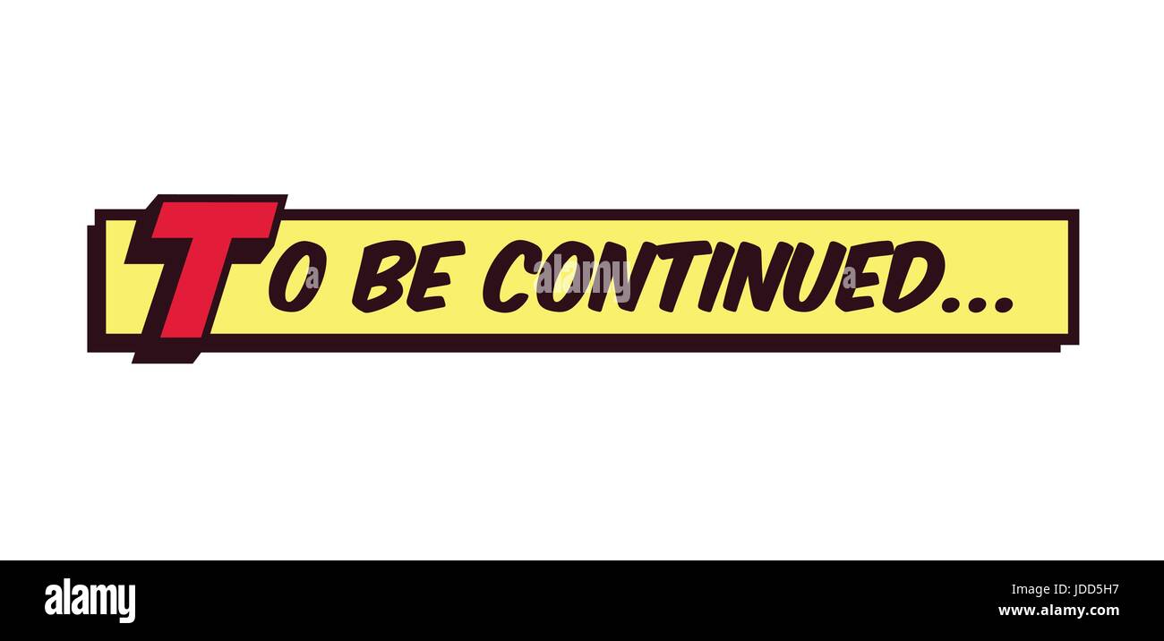 To be continued comic book style frame text typography retro comics vector illustration - Stock Image