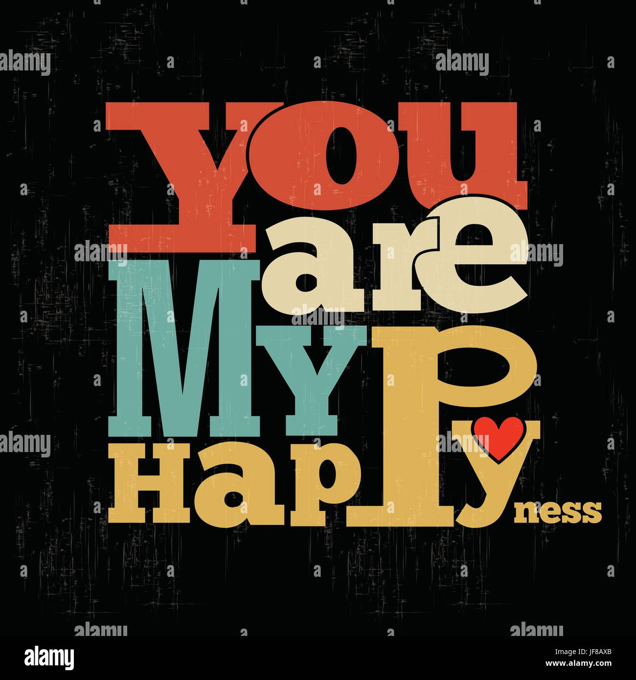 You are my happiness Quote Typographical retro Background - Stock Image