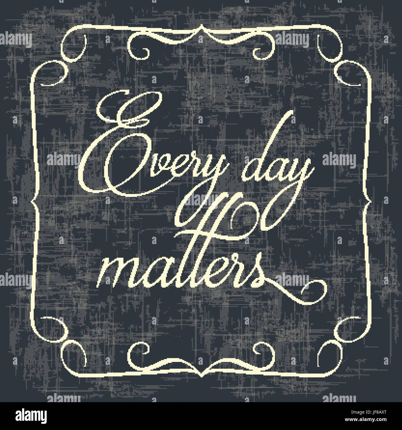 Every day matters Quote Typographical retro Background - Stock Image