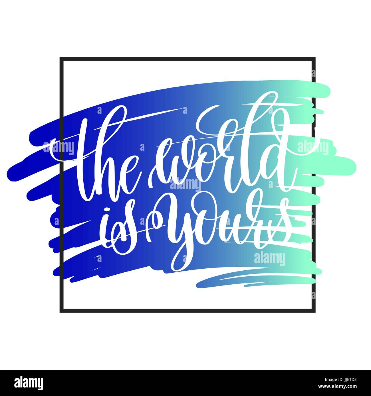 The World Is Yours Handwritten Lettering Positive Quote Stock Vector