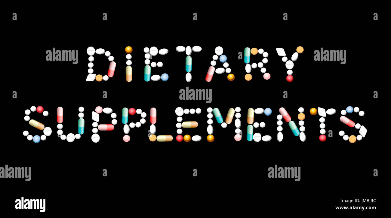 DIETARY SUPPLEMENTS written with pills - concerning intake of vitamins, proteins or minerals in addition to natural food. - Stock Image