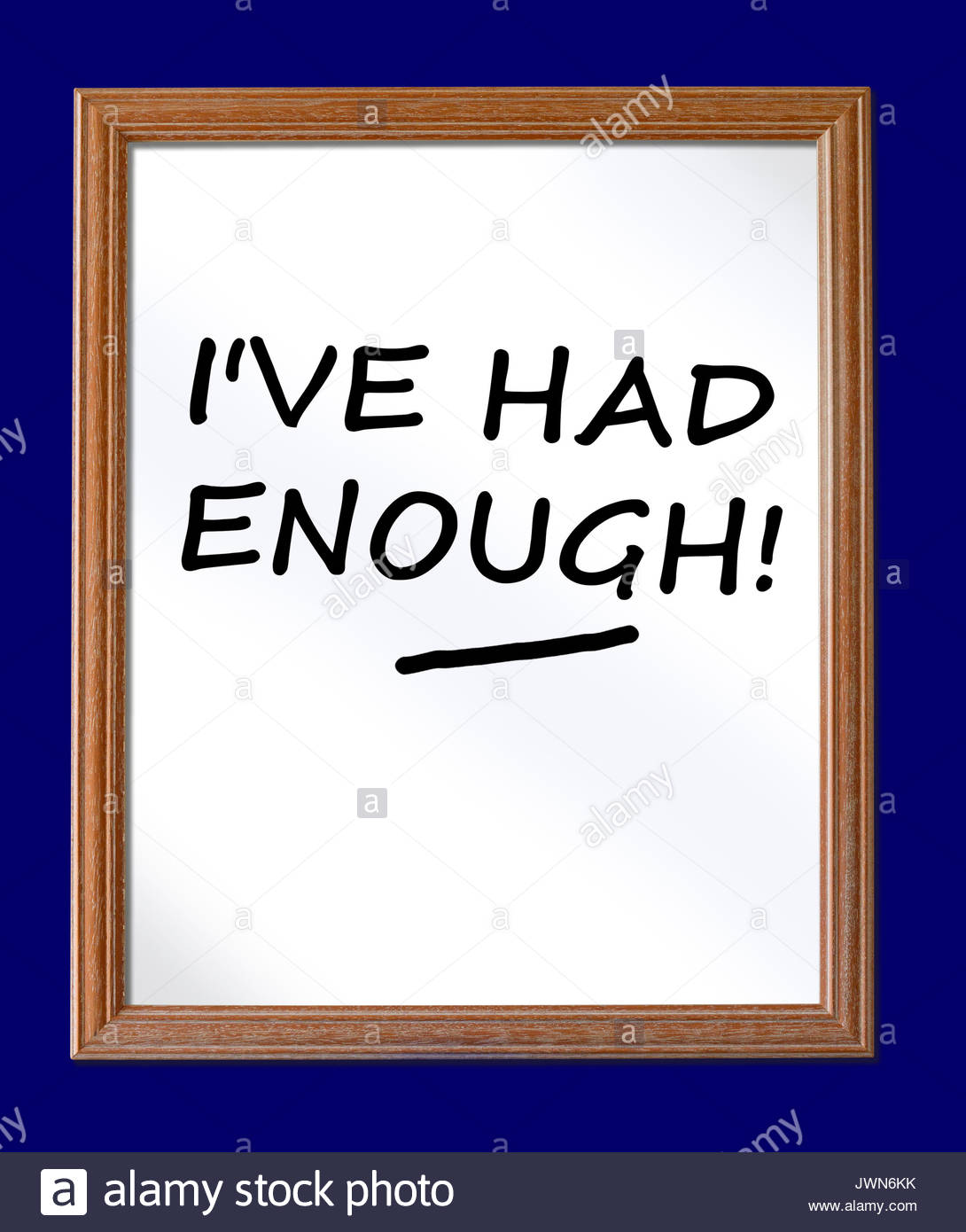 I've had Enough! written on a whiteboard, Blandford, Dorset, England - Stock Image