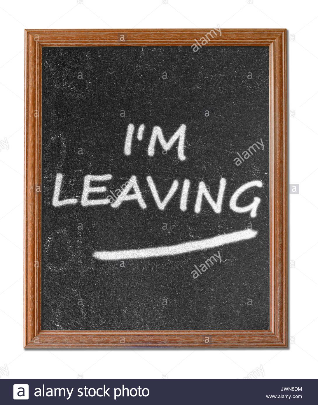 I'm leaving written on a blackboard, Blandford, Dorset, England - Stock Image